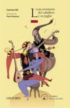 locas aventuras del caballero y su juglar (el arbol de la lectura . a partir de 8 años)-carmen gil-9788467354744