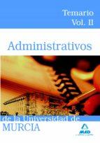 ADMINISTRATIVOS DE LA UNIVERSIDAD DE MURCIA. TEMARIO. VOLUMEN II