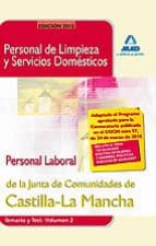 PERSONAL DE LIMPIEZA Y SERVICIOS DOMESTICOS.PERSONAL LABORAL DE L A JUNTA DE COMUNIDADES DE CASTILLA-LA MANCHA. TEMARIO Y TEST. VOLUMEN II