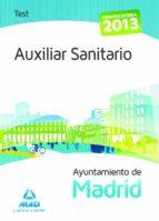 auxiliar sanitario del ayuntamiento de madrid. test del temario-jose manuel ania palacio-9788467694444