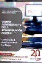 CUERPO ADMINISTRATIVO DE LA ADMINISTRACION GENERAL DE LA COMUNIDA D AUTONOMA DE LA RIOJA. PROMOCION INTERNA TEST Y SUPUESTOS PRACTI