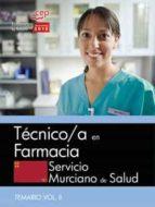 TECNICO/A EN FARMACIA SERVICIO MURCIANO DE SALUD: TEMARIO ESPECIFICO (VOL. II)