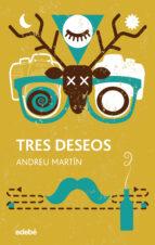 tres deseos-andreu martin-9788468324944