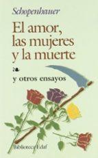 el amor, las mujeres y la muerte (7ª ed.) arthur schopenhauer 9788471662644
