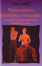 psicoerotismo femenino y masculino para unas relaciones placenter as, autonomas y justas (5ª ed.) fina sanz 9788472452244
