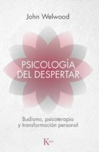 psicologia del despertar: budismo, psicoterapia y transformacion personal john welwood 9788472455344