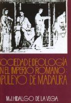 sociedad e ideologia en el imperio romano apuleyo de madaura-maria jose hidalgo de la vega-9788474813944