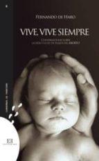 vive, vive siempre: conversaciones sobre la vida y la ley de plaz os del aborto fernando de haro 9788474909944