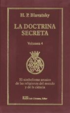 la doctrina secreta, v. 4: simbolismo arcaico de las religiones del mundo y de la ciencia h. p. blavatsky 9788476271544