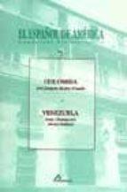 colombia; venezuela (el español de america. cuadernos bibliografi cos 7) jose joaquin montes giraldo irma chumaceiro irania malaver 9788476353844
