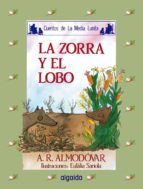 la zorra y el lobo (6ª ed.) antonio rodriguez almodovar 9788476470244