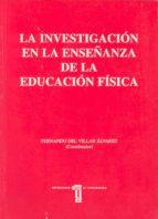 la investigacion en la enseñanza de la educacion fisica-fernando del villar alvarez-9788477232544