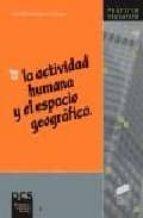 la actividad humana y el espacio geografico francisco rodriguez lestegas 9788477387244