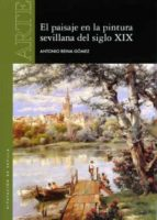 el paisaje en la pintura sevillana del siglo xix antonio gomez reina 9788477982944