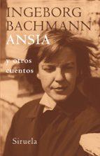 ansia y otros cuentos-ingeborg bachman-9788478448944