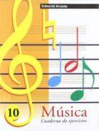 musica: cuaderno de ejercicios nº 10-9788478872244