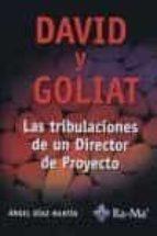 david y goliat: las tribulaciones de un director de proyecto angel diaz martin 9788478978144