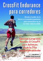crossfit endurance para corredores t.j. murphy 9788479024444
