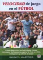 velocidad de juego en el futbol-dick bate-9788479029944