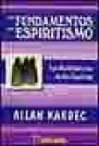 los fundamentos del espiritismo: las manifestaciones de los espir itus allan kardec 9788479102944