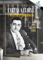 cartas a eloisa y otra correspondencia (2ª ed) jose lezama lima 9788479628444