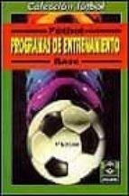 futbol base: programas de entrenamiento: (10-11 años) (4ª ed.)-jurgen braube-9788480190244