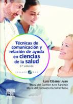 tecnicas de comunicacion y relacion de ayuda en ciencias de la sa lud (+ dvd) (2ª ed) m.c. arce sanchez m.c. carballal balsa 9788480866644
