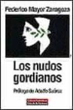 los nudos gordianos-federico mayor zaragoza-9788481092844