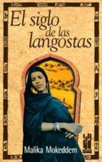 el siglo de las langostas malika mokeddem 9788481362244