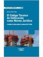 codigo tecnico edificacion norma juridica-encarna cordero lobato-9788483556344