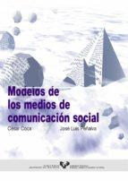 modelos de los medios de comunicacion social-jose luis peñalva-cesar coca garcia-9788483730744