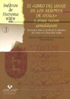 el libro del linaje de los señores de ayala y otros textos geneal ogicos: materiales para el estudio de la conciencia del linaje enla baja edad media-arnesio dacosta martinez-9788483739044