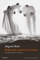 juegos para actores y no actores: teatro del oprimido augusto boal 9788484281344