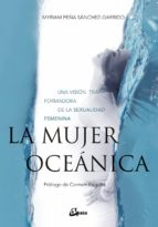 la mujer oceanica: una vision transformadora de la sexualidad femenina myriam peña sanchez garrido 9788484457244