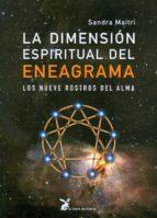 la dimension espiritual del eneagrama: los nueve rostros del alma-sandra maitri-9788487403644