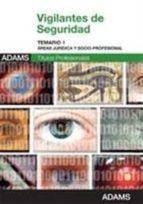 vigilantes de seguridad. temario 1 areas juridica y socio-profesi onal-9788490253144