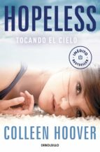 hopeless. tocando el cielo-colleen hoover-9788490326244