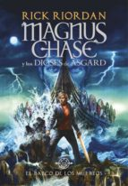 el barco de los muertos (magnus chase y los dioses de asgard 3) rick riordan 9788490438244
