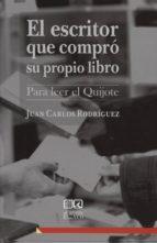 el escritor que compro su propio libro-juan carlos rodriguez-9788490450444