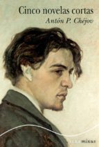 cinco novelas cortas anton pavlovich chejov 9788490650844