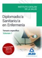 diplomado/a sanitario/a en enfermeria del instituto catalan de la salud. temario especifico volumen 1 9788490936344