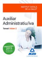 AUXILIAR ADMINISTRATIU/IVA DE L INSTITUT CATALÀ DE LA SALUT (ICS) . TEMARI VOLUM 2