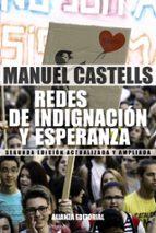 redes de indignacion y esperanza: los movimientos sociales en la era de internet-manuel castells-9788491040644