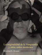 la originalidad de la vanguardia y otros mitos modernos-rosalind krauss-9788491041344