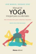 manual de yoga integral para occidentales (2ª ed.) jose manuel vazquez diez 9788491049944