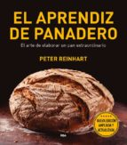 el aprendiz de panadero (2ª ed.) peter reinhart 9788491180944