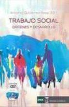 trabajo social origenes y desarrollo-antonio (ed.) gutierrez resa-9788492477944