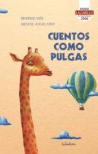 cuentos como pulgas (premio lazarillo de creacion literaria 2006)-beatriz oses-miguel angel diez-9788492608744
