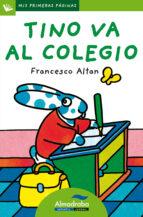 tino va al colegio (primeras paginas   lp: letra de palo) francesco t. altan 9788492702244