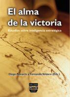 el alma de la victoria: estudios sobre inteligencia estrategica-diego navarro-9788492751044